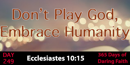 Don't-Play-God-Embrace-Humanity