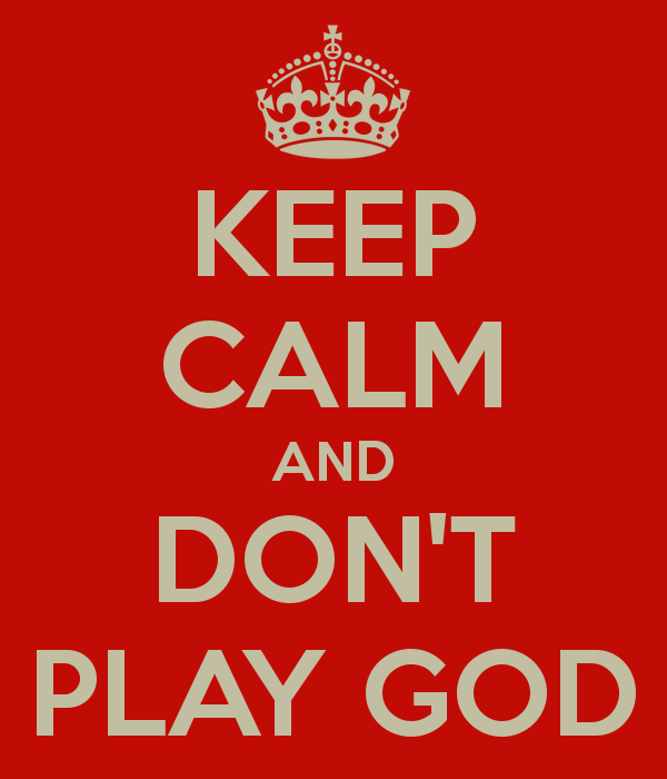 keep-calm-and-dont-play-god